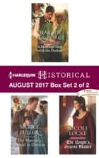 Harlequin Historical August 2017 - Box Set 2 of 2 - A Marriage Deal with the Outlaw\The Warrior's Damsel in Distress\The Knight's Scarred Maiden ebook by Harper St. George, Meriel Fuller, Nicole Locke