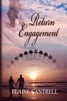 Return Engagement ebook by Elaine Cantrell