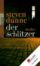 Der Schlitzer ebook by Steven Dunne, Edith Beleites