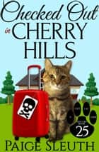 Checked Out in Cherry Hills ebook by Paige Sleuth