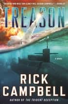 Treason - A Novel ebook by Rick Campbell