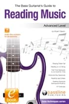 The Bass Guitarist's Guide to Reading Music: Advanced Level ebook by Stuart Clayton