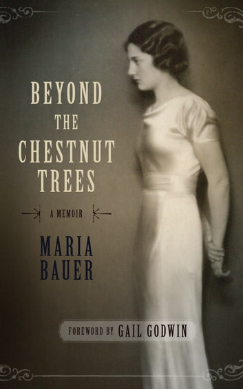 Beyond the Chestnut Trees - A Memoir ebook by Maria Bauer