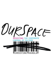 OurSpace - Resisting the Corporate Control of Culture ebook by Christine Harold