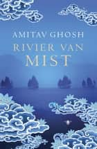Rivier van mist ebook by Amitav Ghosh