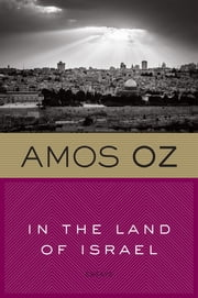In the Land of Israel - Essays ebook by Amos Oz