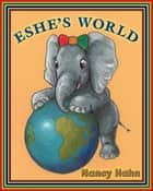Eshe's World ebook by Nancy Hahn