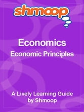 Shmoop Economics Guide: Economic Principles ebook by Shmoop