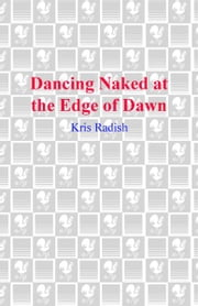 Dancing Naked at the Edge of Dawn ebook by Kris Radish