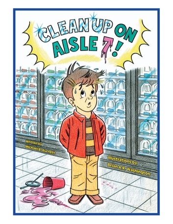 Clean up on aisle 7 ebook by michael burnett 9781524529437 clean up on aisle 7 ebook by michael burnett fandeluxe Ebook collections