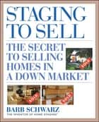 Staging to Sell ebook by Barb Schwarz