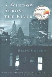 A Window Across the River ebook by Brian Morton