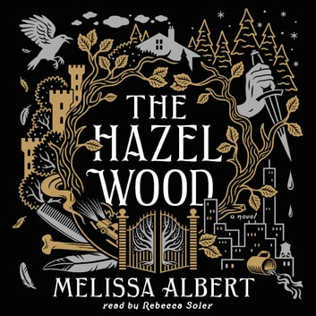 The Hazel Wood - A Novel audiobook by Melissa Albert