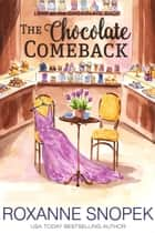 The Chocolate Comeback ebook by Roxanne Snopek