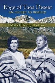 Edge of Taos Desert: An Escape to Reality ebook by Mabel Luhan,John Collier,Lois Palken Rudnick