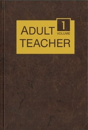 Adult Teacher Volume 1 ebook by Gospel Publishing House