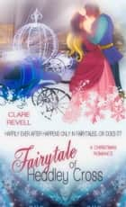 Fairytale of Headley Cross eBook by Clare  Revell