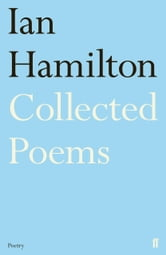 Ian Hamilton Collected Poems ebook by Ian Hamilton,Alan Jenkins