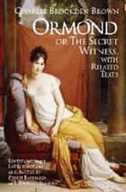 Ormond; or, The Secret Witness ebook by Charles Brockden Brown