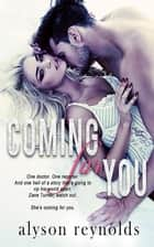 Coming For You ebook by Alyson Reynolds