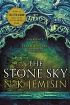 The Stone Sky - The Broken Earth, Book 3 ebook by N. K. Jemisin