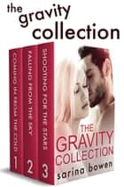 The Gravity Collection - A Snow Sports Romance Box Set with Three Complete Novels ebook by Sarina Bowen