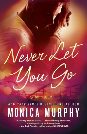 Never Let You Go ebook by Monica Murphy