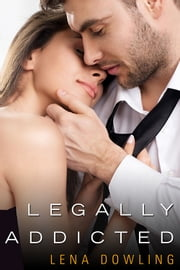 Legally Addicted ebook by Lena Dowling