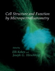Cell Structure and Function by Microspectrofluorometry ebook by Elli Kohen