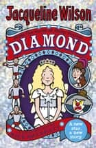 Diamond ebook by Jacqueline Wilson, Nick Sharratt