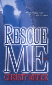Rescue Me - A Novel ebook by Christy Reece