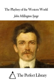 The Playboy of the Western World ebook by John Millington Synge