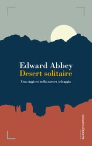 Desert solitaire ebook by Edward Abbey