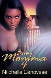 Baby Momma 4 ebook by Ni'Chelle Genovese