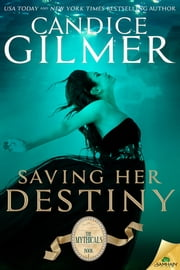 Saving Her Destiny ebook by Candice Gilmer