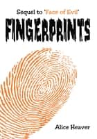 Fingerprints - Sequel to 'Face of Evil' ebook by Alice Heaver