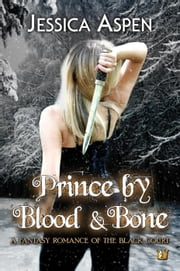 Prince by Blood and Bone, A Fantasy Romance of the Black Court - Tales of the Black Court, #2 ebook by Jessica Aspen