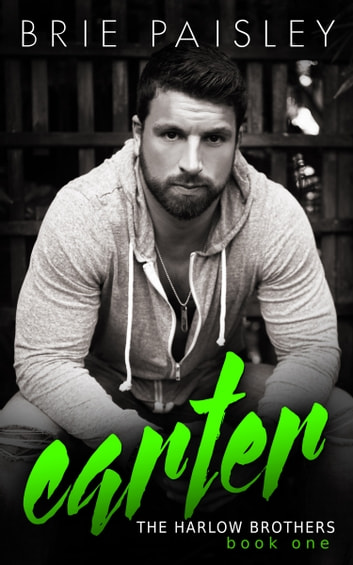 Carter (The Harlow Brothers: Book One) ebook by Brie Paisley