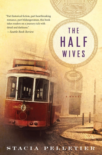 The Half Wives ebook by Stacia Pelletier