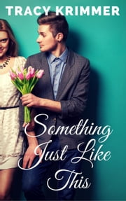 Something Just Like This ebook by Tracy Krimmer