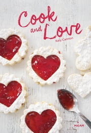Cook and love ebook by Emmanuelle Pingault, Katie Cannon