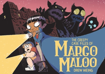 The Creepy Case Files of Margo Maloo eBook by Drew Weing