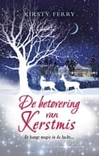 De betovering van Kerstmis ebook by Kirsty Ferry