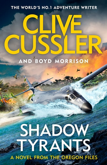 Shadow Tyrants - Oregon Files #13 ebook by Clive Cussler,Boyd Morrison