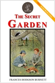 The Secret Garden - (FREE Audiobook Included!) ebook by Frances Hodgson Burnett