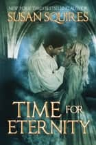 Time For Eternity ebook by Susan Squires