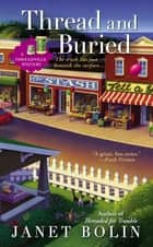 Thread and Buried ebook by Janet Bolin