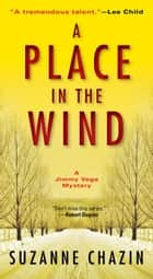 A Place in the Wind eBook by Suzanne Chazin