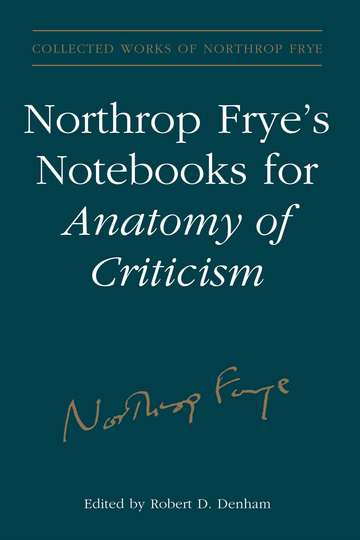 Northrop Fryes Notebooks For Anatomy Of Critcism Ebook By Northrop