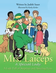 Mrs. Laiceps-A Special Lady - A Lady Full of Surprises and Amazing Feats ebook by Judith Sauer